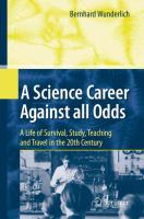 Cover image for A Science Career Against all Odds A Life of Survival, Study, Teaching and Travel in the 20th Century