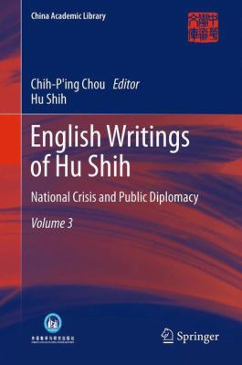 Cover image for English Writings of Hu Shih National Crisis and Public Diplomacy (Volume 3)
