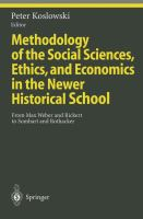 Cover image for Methodology of the Social Sciences, Ethics, and Economics in the Newer Historical School From Max Weber and Rickert to Sombart and Rothacker