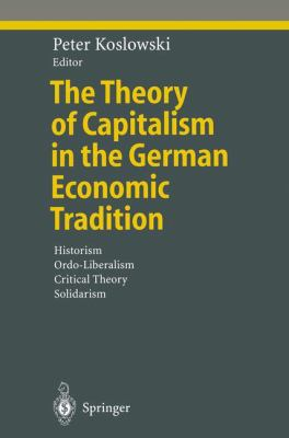 Cover image for The Theory of Capitalism in the German Economic Tradition Historism, Ordo-Liberalism, Critical Theory, Solidarism