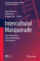 Cover image for Intercultural Masquerade New Orientalism, New Occidentalism, Old Exoticism