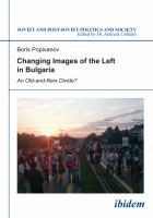 Cover image for Changing images of the left in Bulgaria : the challenge of post-communism in the early 21st century