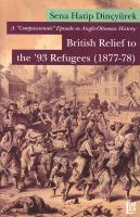 """Cover image for A """"Compassionate"""" episode in Anglo-Ottoman history : British relief to the '93 refugees (1877-78)"""