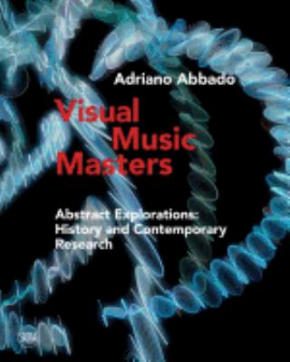 Cover image for Visual music masters : abstract explorations: history and contemporary research