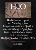 Cover image for Bildatlas zum Sport im alten Ägypten : Corpus der bildlichen Quellen zu Leibesübungen, Spiel, Jagd, Tanz und verwandten Themen