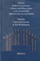 Cover image for Oikistes :  studies in constitutions, colonies and  military power in the ancient world, offered in honor of A.J. Graham