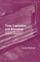 Cover image for Time, capitalism and alienation a socio-historical inquiry into the making of modern time