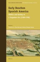 Cover image for Early Bourbon Spanish America politics and society in a forgotten era (1700-1759)
