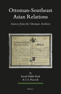 Cover image for Ottoman-Southeast Asian Relations sources from the Ottoman Archives