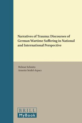 Cover image for Narratives of trauma : discourses of German wartime suffering in national and international perspective