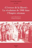 """Cover image for """"L'ivresse de la liberté"""" : La révolution de 1908 dans l'Empire ottoman"""