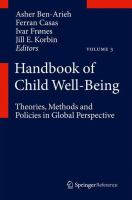 Cover image for Handbook of Child Well-Being Theories, Methods and Policies in Global Perspective