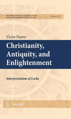 Cover image for Christianity, Antiquity, and Enlightenment Interpretations of Locke