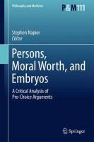Cover image for Persons, Moral Worth, and Embryos A Critical Analysis of Pro-Choice Arguments