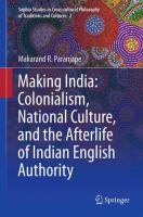 Cover image for Making India: Colonialism, National Culture, and the Afterlife of Indian English Authority