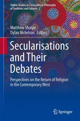 Cover image for Secularisations and Their Debates Perspectives on the Return of Religion in the Contemporary West