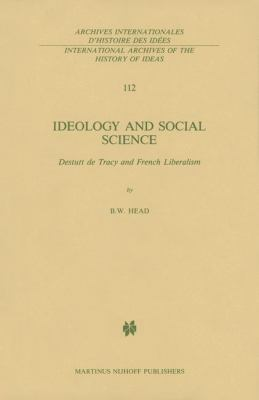Cover image for Ideology and Social Science Destutt de Tracy and French Liberalism