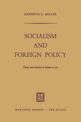 Cover image for Socialism and Foreign Policy Theory and Practice in Britain to 1931