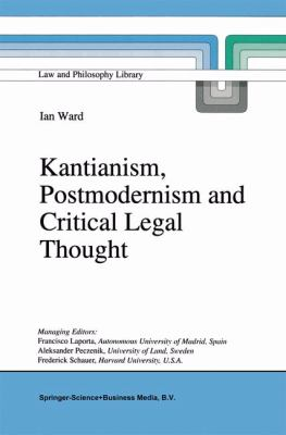 Cover image for Kantianism, Postmodernism and Critical Legal Thought