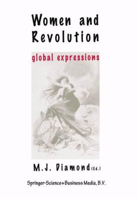 Cover image for Women and Revolution: Global Expressions
