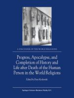 Cover image for Progress, Apocalypse, and Completion of History and Life after Death of the Human Person in the World Religions