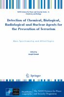 Cover image for Detection of Chemical, Biological, Radiological and Nuclear Agents for the Prevention of Terrorism Mass Spectrometry and Allied Topics