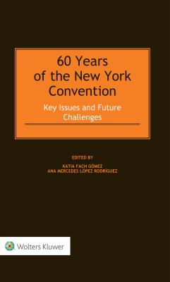 Cover image for 60 years of the New York Convention : key issues and future challenges