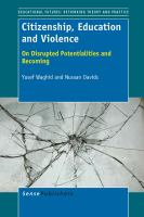 Cover image for Citizenship, Education and Violence On Disrupted Potentialities and Becoming