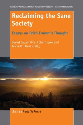 Cover image for Reclaiming the Sane Society Essays on Erich Fromm's Thought