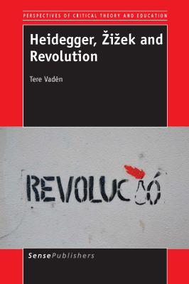 Cover image for Heidegger, Žižek and Revolution
