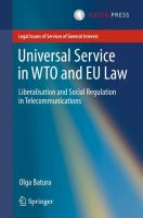 Cover image for Universal Service in WTO and EU law Liberalisation and Social Regulation in Telecommunications