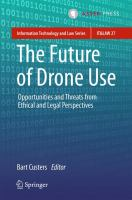 Cover image for The Future of Drone Use Opportunities and Threats from Ethical and Legal Perspectives