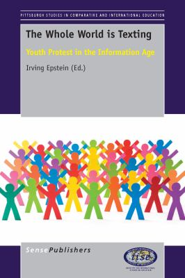 Cover image for The Whole World is Texting Youth Protest in the Information Age