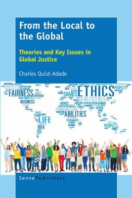 Cover image for From the Local to the Global Theories and Key Issues in Global Justice