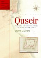 Cover image for Quseir : an Ottoman and Napoleonic fortress on the Red Sea coast of Egypt