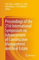 Cover image for Proceedings of the 21st International Symposium on Advancement of Construction Management and Real Estate