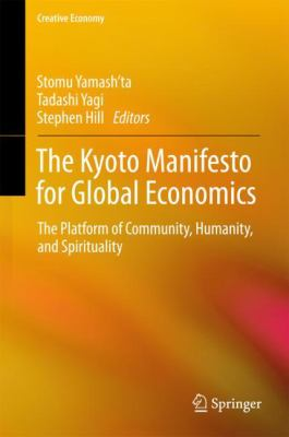 Cover image for The Kyoto Manifesto for Global Economics The Platform of Community, Humanity, and Spirituality