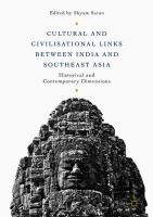 Cover image for Cultural and Civilisational Links between India and Southeast Asia Historical and Contemporary Dimensions