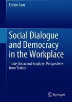 Cover image for Social Dialogue and Democracy in the Workplace Trade Union and Employer Perspectives from Turkey
