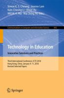 Cover image for Technology in Education. Innovative Solutions and Practices Third International Conference, ICTE 2018, Hong Kong, China, January 9-11, 2018, Revised Selected Papers