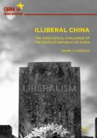 Cover image for Illiberal China The Ideological Challenge of the People's Republic of China