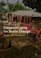 Cover image for Communicating for Social Change Meaning, Power, and Resistance