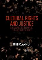 Cover image for Cultural Rights and Justice Sustainable Development, the Arts and the Body