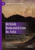 Cover image for British Romanticism in Asia The Reception, Translation, and Transformation of Romantic Literature in India and East Asia