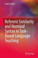 Cover image for Referent Similarity and Nominal Syntax in Task-Based Language Teaching