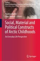 Cover image for Social, Material and Political Constructs of Arctic Childhoods An Everyday Life Perspective