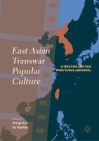 Cover image for East Asian Transwar Popular Culture Literature and Film from Taiwan and Korea