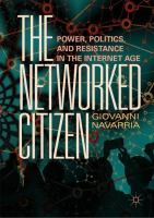 Cover image for The Networked Citizen Power, Politics, and Resistance in the Internet Age