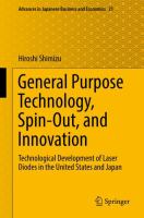 Cover image for General Purpose Technology, Spin-Out, and Innovation Technological Development of Laser Diodes in the United States and Japan