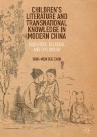 Cover image for Children's Literature and Transnational Knowledge in Modern China Education, Religion, and Childhood